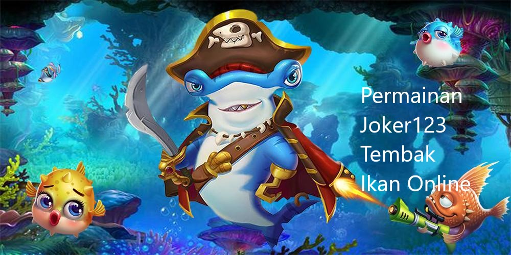 Gaming Joker123 Online Ikan